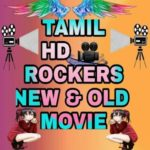 Tamil Movies Rockers for Tamil New movies 2019 HD
